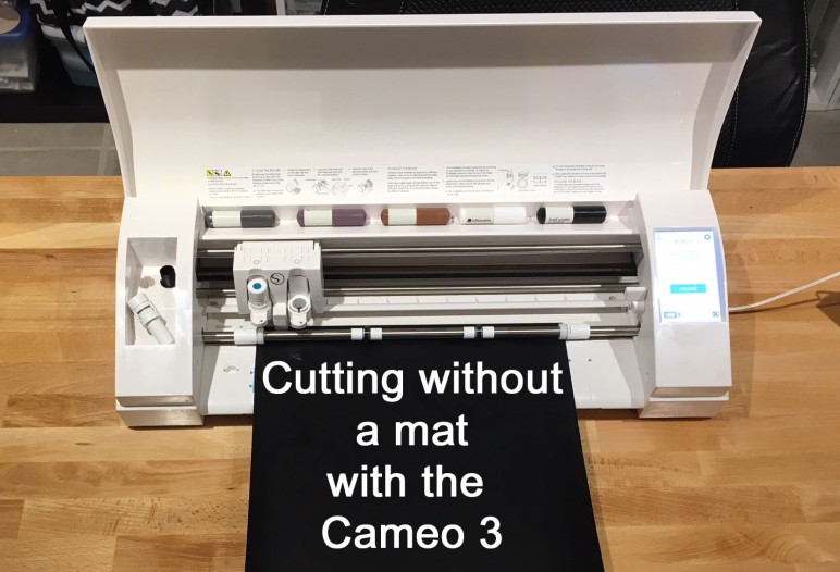 Cutting Without A Mat On The Cameo 3 Silhouette Secrets